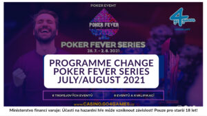 22.7.2021 PROGRAMME CHANGE: New Poker Fever Series Schedule July/August 2021